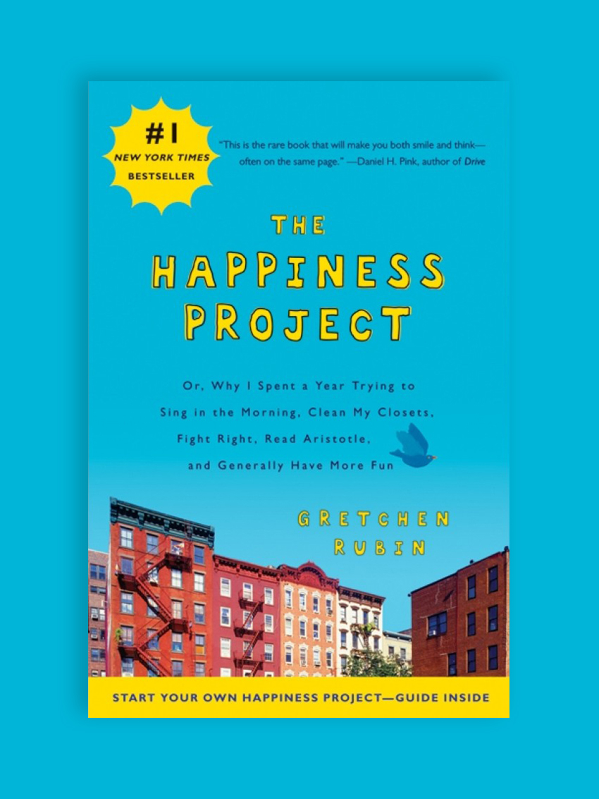 The Happiness Project: Or, Why I Spent a Year Trying to Sing in the Morning, Clean My Closets, Fight Right, Read Aristotle, and Generally Have More Fun, by Gretchen Rubin This is the QUEEN of all happiness books - a New York Times bestseller for a ridiculous amount of time, there are so many bits of wisdom in here that have worked their way into my psyche and informed the way I approach day-to-day life. Gretchen Rubin spends a year of her life testing out theories on what really increases happiness, and puts on her social scientist hat to record the findings so we can learn what works and what doesn't.