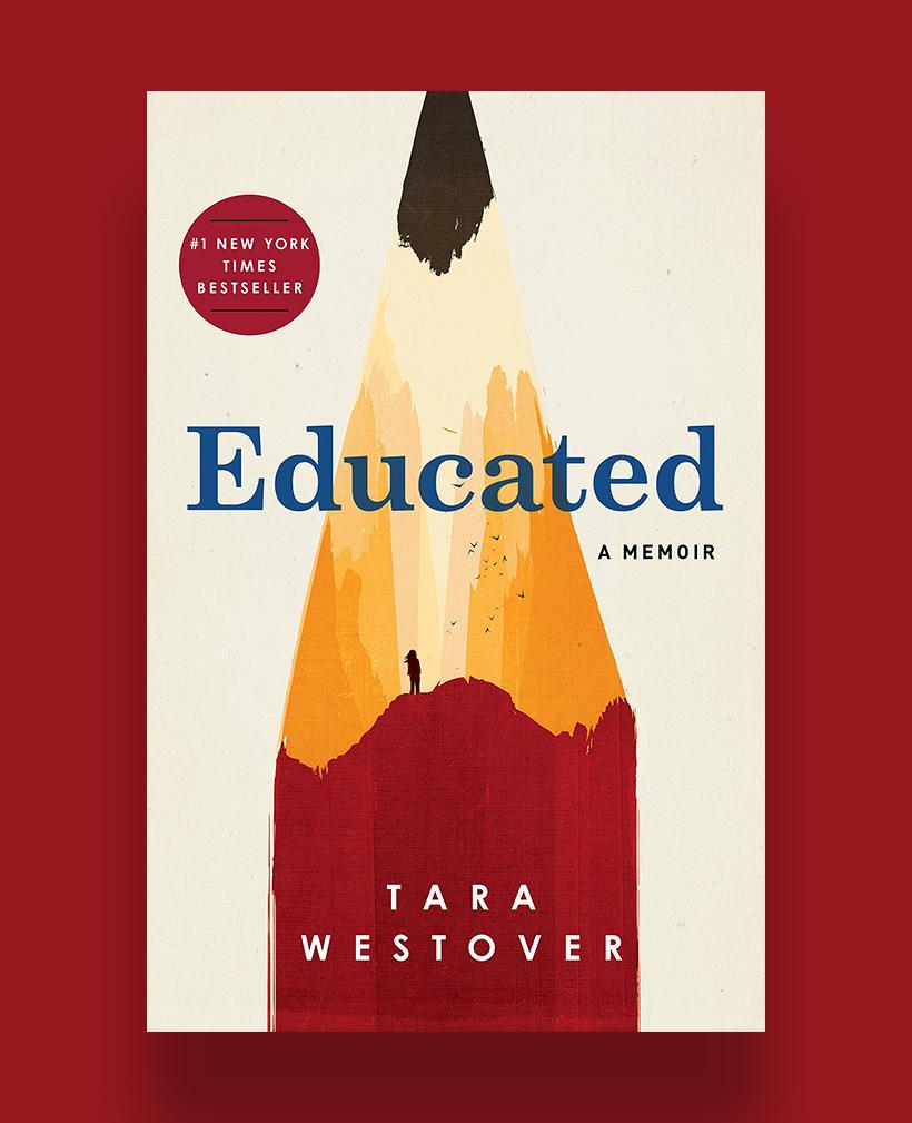 Educated: A Memoir, by Tara Westover