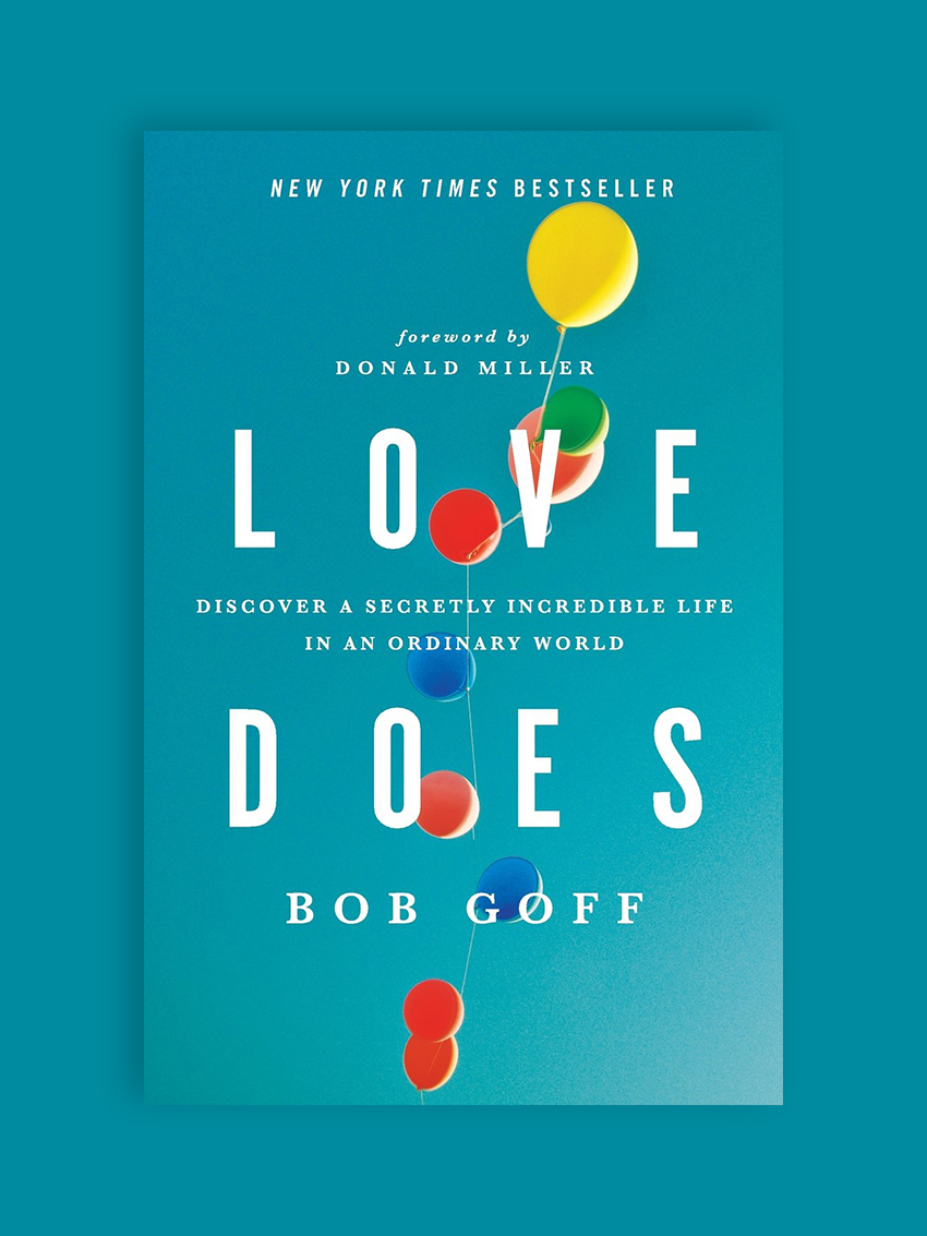 Love Does: Discover a Secretly Incredible Life in an Ordinary World, by Bob Goff I recently picked up this sweet collection of wise and whimsical stories from Goff's life. It's a reminder that fun, joy, and meaning are waiting for us everyday, and often in the most unlikely places. This is a good one to read when you need reminders of how much good is in the world.