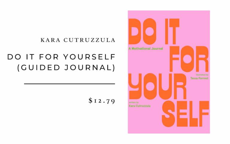 Kara Cutruzzula Hágalo usted mismo (diario guiado): un diario motivacional