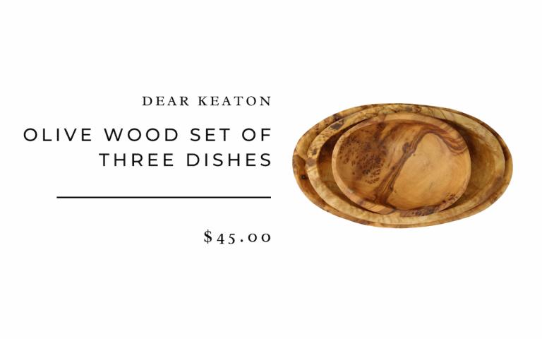 dear keaton OLIVE WOOD SET OF THREE DISHES