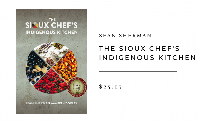 Sean Sherman The Sioux Chef's Indigenous Kitchen