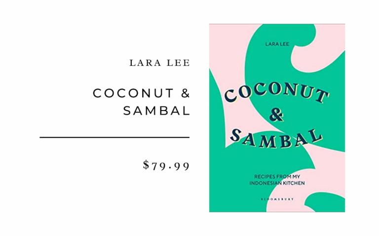 Lara Lee Coconut & Sambal: Recipes from my Indonesian Kitchen