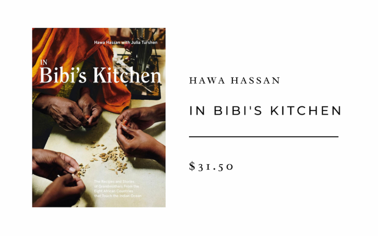 Hawa Hassan In Bibi's Kitchen: The Recipes and Stories of Grandmothers from the Eight African Countries that Touch the Indian Ocean