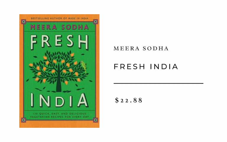 Meera Sodha Fresh India: 130 Quick, Easy, and Delicious Vegetarian Recipes for Every Day
