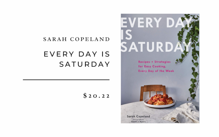Every Day is Saturday: Recipes + Strategies for Easy Cooking, Every Day of the Week (Easy Cookbooks, Weeknight Cookbook, Easy Dinner Recipes)