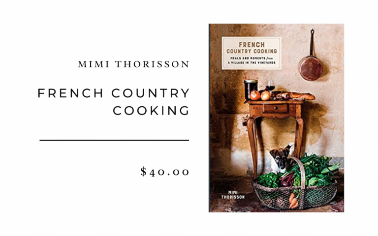 Mimi Thorisson French Country Cooking: Meals and Moments from a Village in the Vineyards