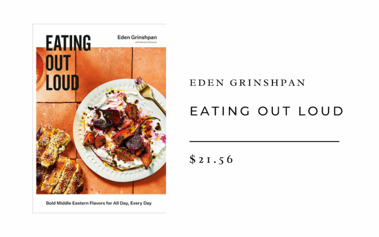 Eden Grinshpan Eating Out Loud: Bold Middle Eastern Flavors for All Day, Every Day