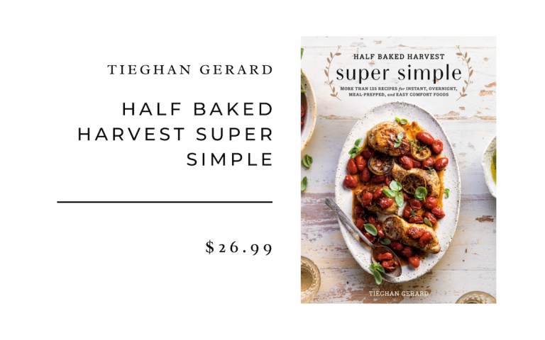 Half Baked Harvest Super Simple - Tieghan Gerard