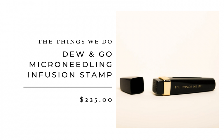 The Things We Do Dew & Go Microneedling Infusion Stamp